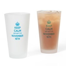 Keep calm and wait for november 16th Drinking Glas
