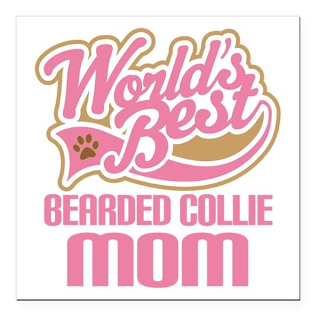 """Bearded Collie Mom Square Car Magnet 3"""" x 3"""""""