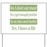 No I Dont Eat Meat Yard Sign