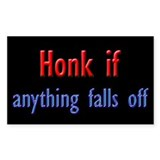 Honk if Anything Falls Off Rectangle Decal