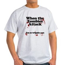when the zombies attack im so tripping you T-Shirt