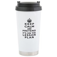 Keep Calm Lesson Plan Ceramic Travel Mug