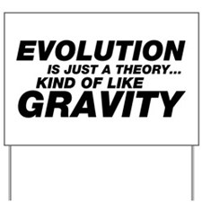 Evolution Just a Theory Yard Sign