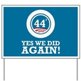 Obama Yes We Did AGAIN Yard Sign