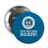 "Obama Yes We Did AGAIN 2.25"" Button"