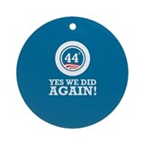 Obama Yes We Did AGAIN Ornament (Round)