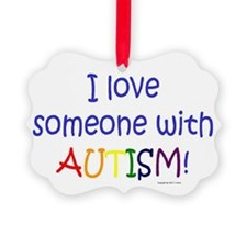 Cute I love someone autism Ornament