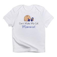 Dont Make Me Call Mummu Infant T-Shirt