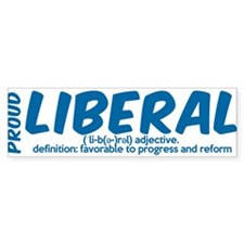 definition of liberal Bumper Sticker