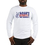 DROP TUITION Not Bombs! Long Sleeve T-Shirt