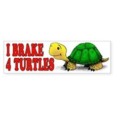 I Brake 4 Turtles Bumper Car Sticker