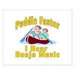 Paddle Faster I hear Banjos Small Poster