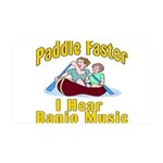 Paddle Faster I hear Banjos 35x21 Wall Decal