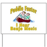 Paddle Faster I hear Banjos Yard Sign