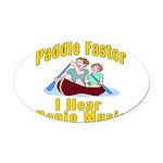Paddle Faster I hear Banjos Oval Car Magnet