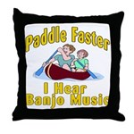 Paddle Faster I hear Banjos Throw Pillow