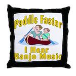 Paddle Faster I hear Banjos Throw Pillow
