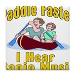 Paddle Faster I hear Banjos Tile Coaster
