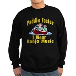Paddle Faster I hear Banjos Sweatshirt (dark)
