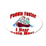 Paddle Faster 35x21 Oval Wall Decal