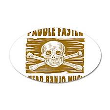 Paddle Faster Hear Banjos Wall Decal