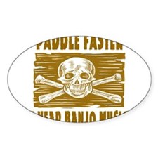 Paddle Faster Hear Banjos Decal