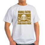 Paddle Faster Hear Banjos Light T-Shirt