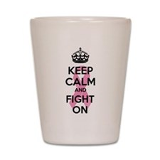 Keep calm and fight on Shot Glass