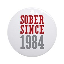 Sober Since 1984 Ornament (Round)