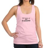 Life begins at coffee Racerback Tank Top
