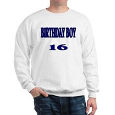 Birthday Boy 16 Sweatshirt