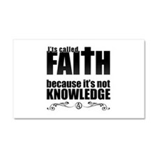 Faith Is Not Knowledge Car Magnet 20 x 12