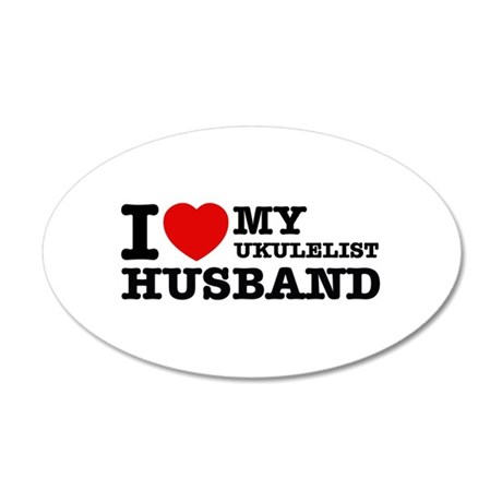 I love my Ukulelist husband 35x21 Oval Wall Decal
