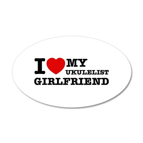 I love my Ukulelist girlfriend 35x21 Oval Wall Dec