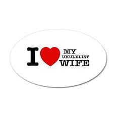 I love my Ukulelist wife 35x21 Oval Wall Decal