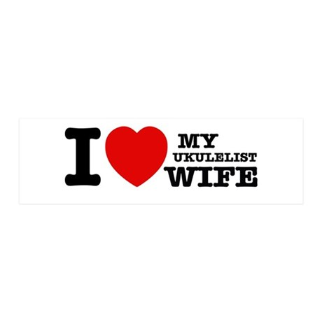I love my Ukulelist wife 20x6 Wall Decal