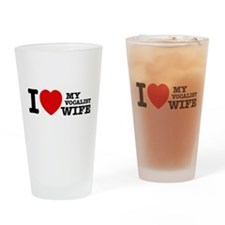 I love my Vocalist wife Drinking Glass