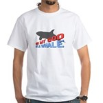 It's a Whale White T-Shirt