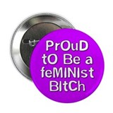 feminist bitch... Button