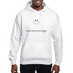 practice safe text Hooded Sweatshirt