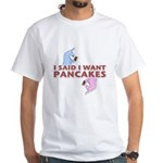 Pancakes White T-Shirt