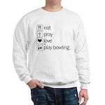Eat pray love darts Sweatshirt