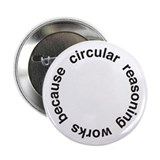 "Circular Reasoning 2.25"" Button (10 pack)"