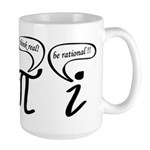 Think real be rational Large Mug