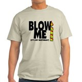 blow me its my birthday white.png T-Shirt