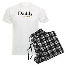 Daddy Est 2013 Pajamas