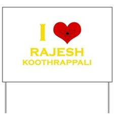 I Heart Rajesh Koothrappali Yard Sign