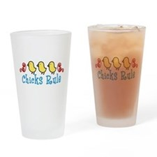 Chicks Rule Drinking Glass