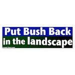Bush in the Landscape Bumper Sticker