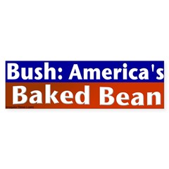 Bush: America's Baked Bean Bumpersticker